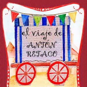 El Viaje De Antón Retaco